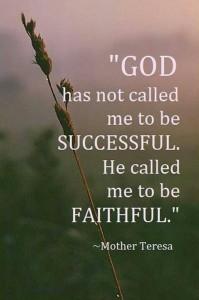 Het gaat niet om succes, maar om trouw!